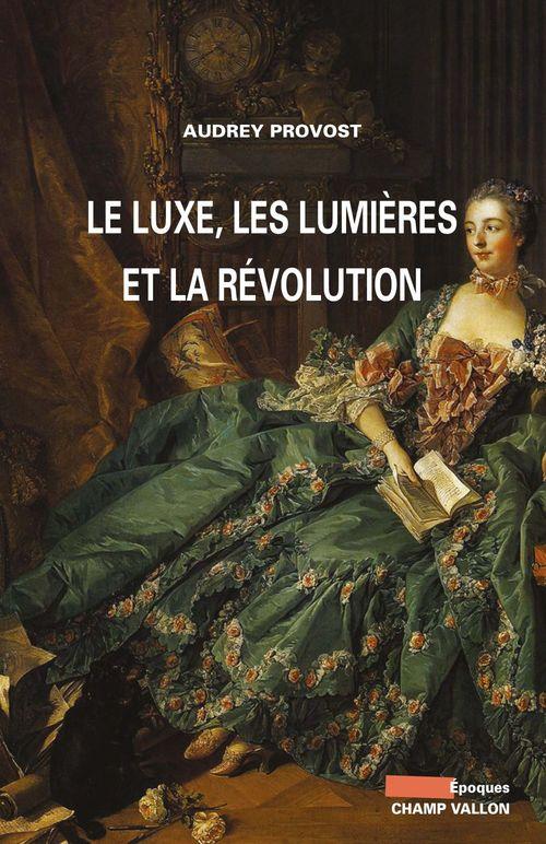 Le luxe, les lumières et la révolution