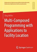 Multi-Composed Programming with Applications to Facility Location