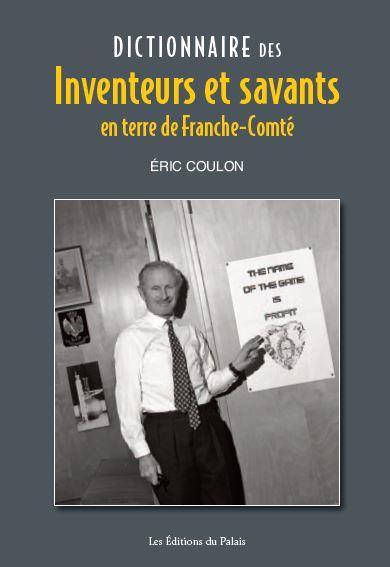 Dictionnaire des inventeurs et savants en terre de Franche-Comté