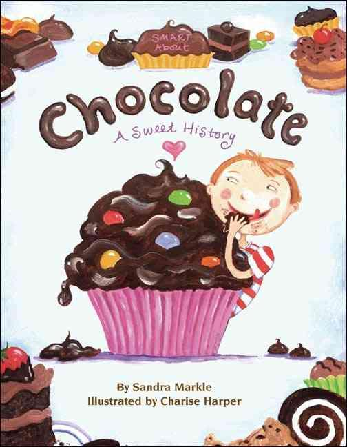 SMART ABOUT CHOCOLATE - A SWEET HISTORY