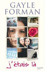 Vente Livre Numérique : J'étais là  - Gayle Forman