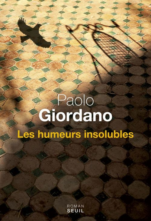 Les Humeurs insolubles  - Paolo Giordano