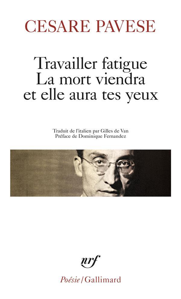 TRAVAILLER FATIGUE - LA MORT VIENDRA ET ELLE AURA TES YEUX - POESIES VARIEES