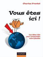 Vente Livre Numérique : Vous êtes ici ! Les idées clés pour comprendre la Terre  - Charles Frankel