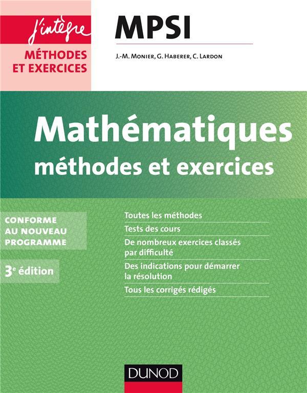 Mathematiques ; Mpsi ; Methodes Et Exercices ; Conforme Au Nouveau Programme (3e Edition)