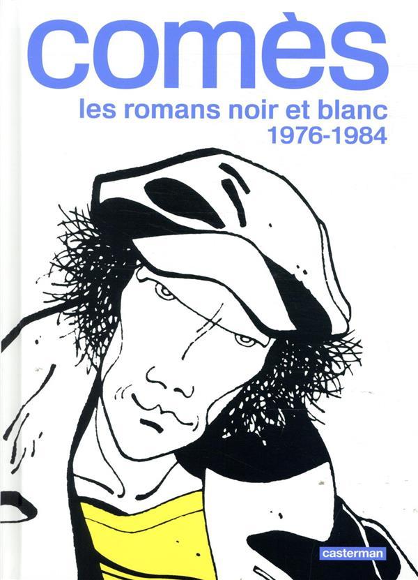 Comès, les romans noir et blanc ; 1976-1984