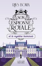 Vente EBooks : Son Espionne royale et le mystère bavarois - Tome 2  - Rhys BOWEN