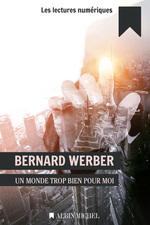Vente Livre Numérique : Un monde trop bien pour moi  - Bernard Werber
