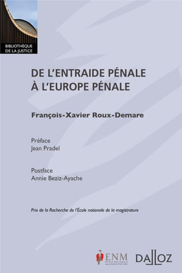 De l'entraide pénale à l'Europe pénale