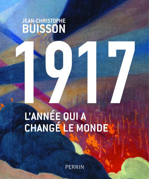 1917 ; l'année qui a changé le monde