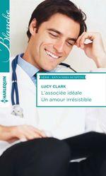 Vente Livre Numérique : L'associée idéale - Un amour irrésistible  - Lucy Clark