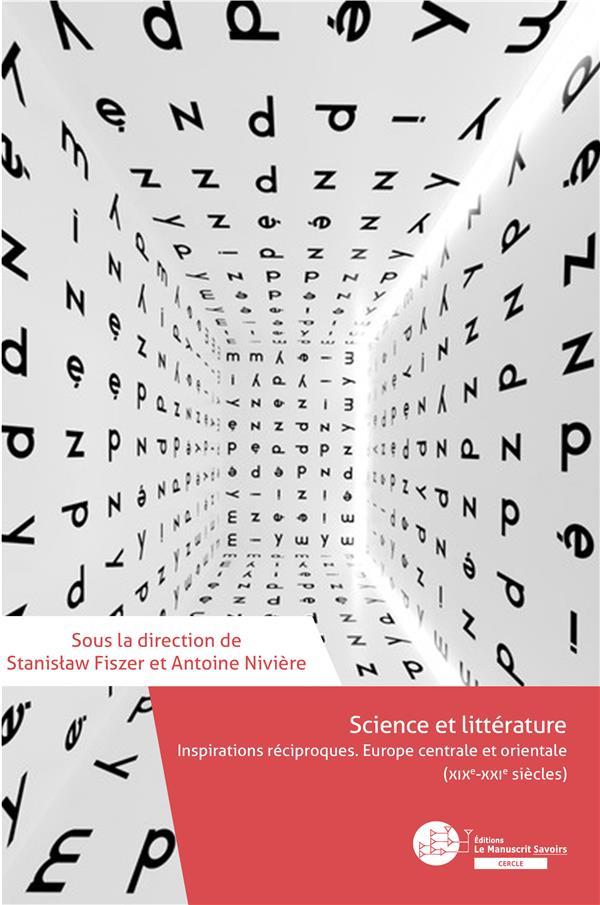 Science et littérature ; inspirations réciproques, Europe centrale et orientale (XIXe-XXIe siècles)
