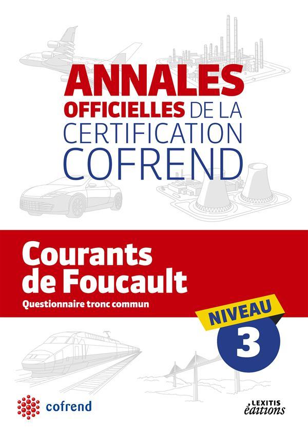 Annales officielles de la certification Cofrend ; courant de Foucault ; niveau 3