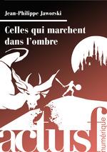 Vente EBooks : Celles qui marchent dans l'ombre  - Jean-Philippe Jaworski