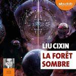 Vente AudioBook : La Forêt sombre  - Cixin Liu