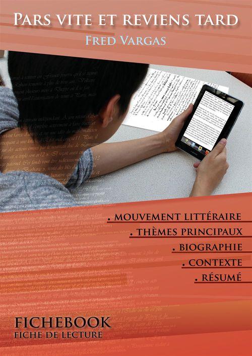 Fiche de lecture Pars vite et reviens tard (résumé détaillé et analyse littéraire de référence)