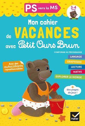 Mon cahier de vacances avec Petit Ours Brun ; PS vers la MS