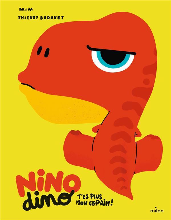 Nino Dino ; t'es plus mon copain !
