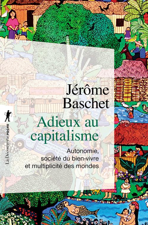Adieux au capitalisme ; autonomie, société du bien vivre et multiplicité du monde