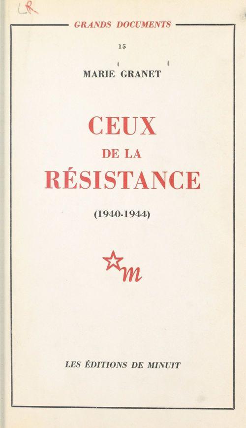 Ceux de la Résistance  - Marie Granet