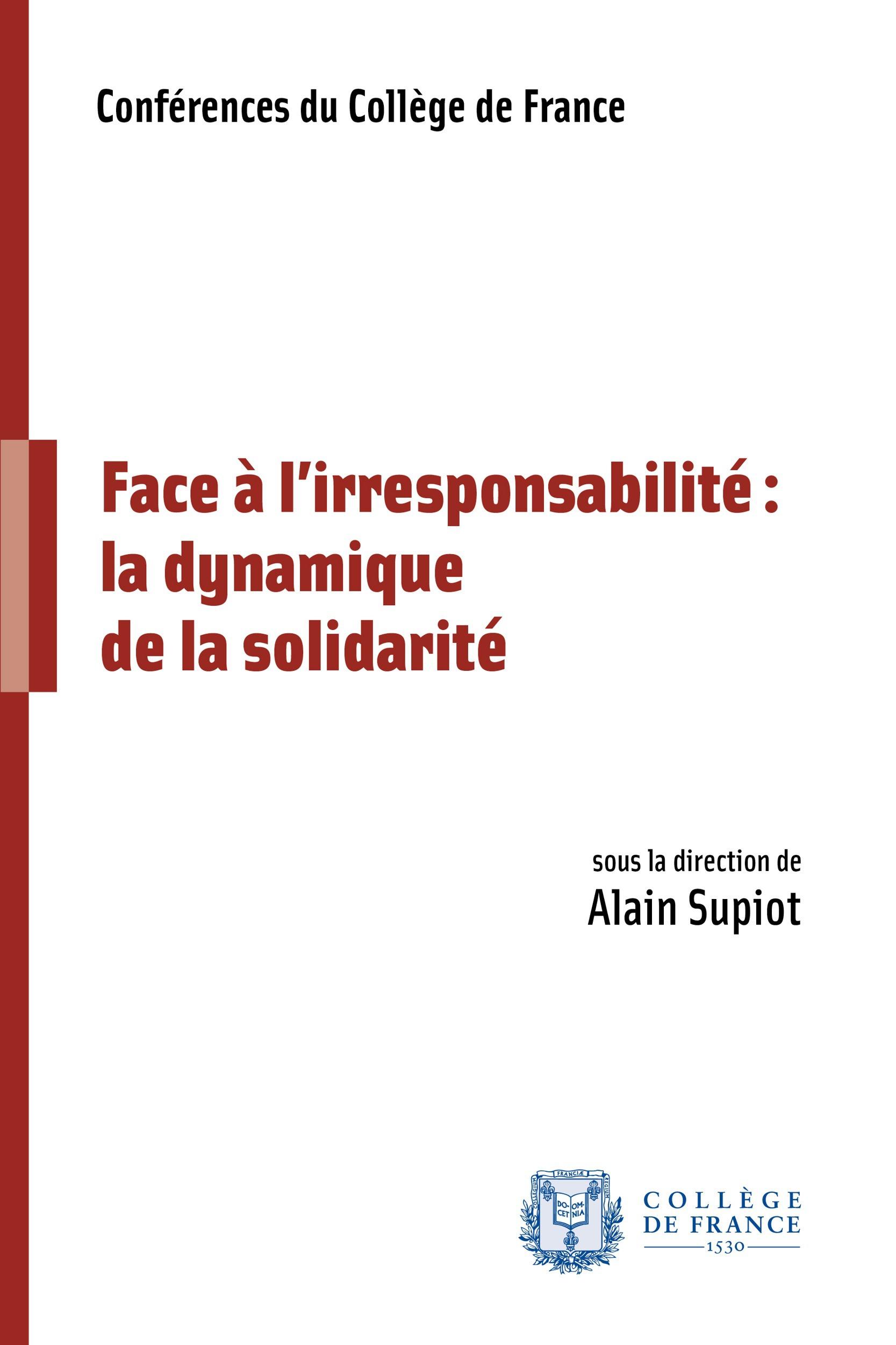 Face a l'irresponsabilite, la dynamique de la solidarite