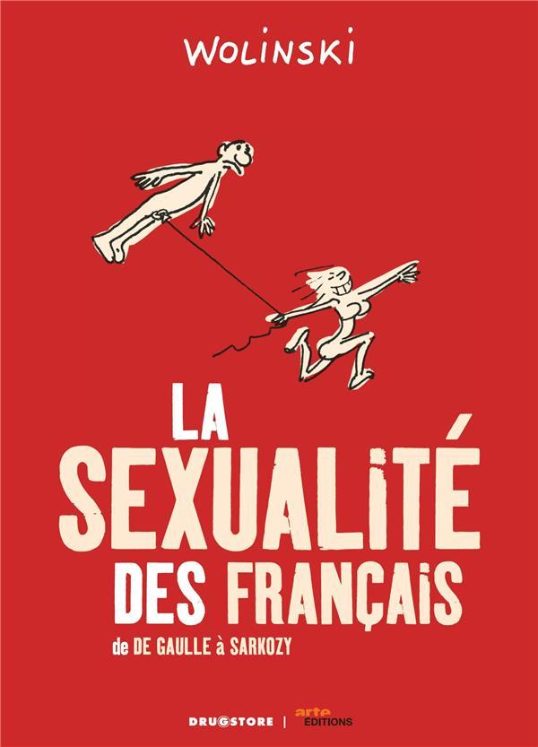 La Sexualite Des Francais ; De De Gaulle A Sarkozy
