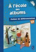 A L'Ecole Des Albums Cp - Serie 1; Fichier De Differenciation