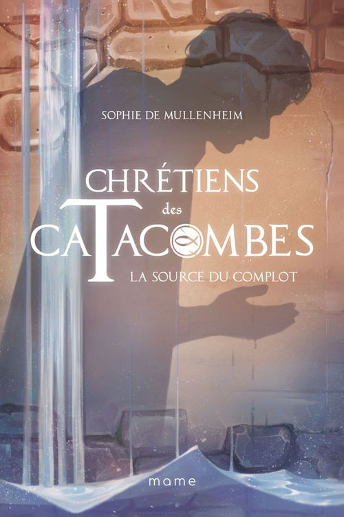 Chrétiens des catacombes T.4 ; la source du complot