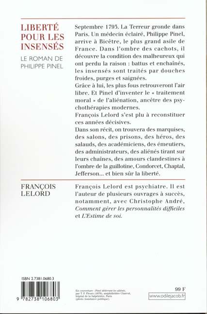 Liberte pour les insenses - le roman de philippe pinel