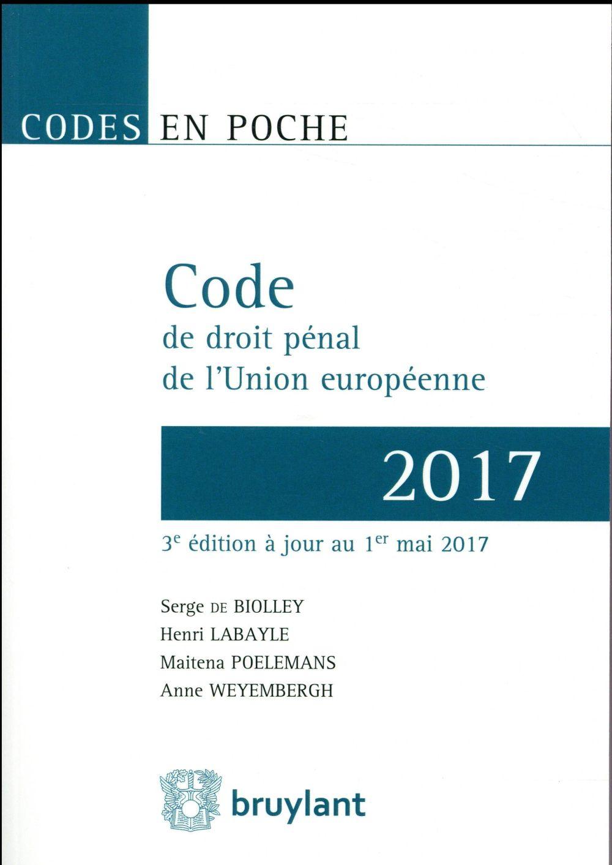 Code de droit pénal de l'Union européenne (édition 2017)