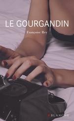 Vente EBooks : Le gourgandin  - Françoise Rey