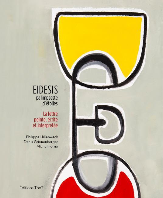 Eidesis, palimpseste d'étoiles ; la lettre peinte, écrite et interprétée