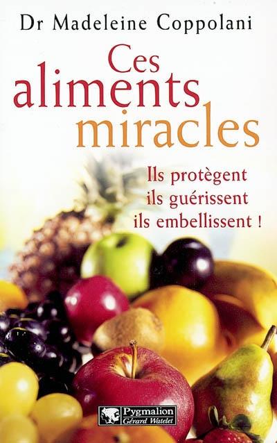 Ces aliments miracles ; ils protègent, ils guérissent, ils embellissent