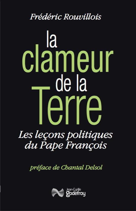 La clameur de la terre ; les leçons politiques du Pape François