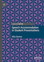 Speech Accommodation in Student Presentations  - Alla Zareva