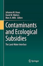 Contaminants and Ecological Subsidies  - David M. Walters - Marc A. Mills - Johanna M. Kraus