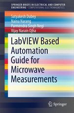 LabVIEW based Automation Guide for Microwave Measurements  - Naina Narang - Satya Kesh Ojha - Satya Kesh Dubey - V. N. Ojha - P. S. Negi