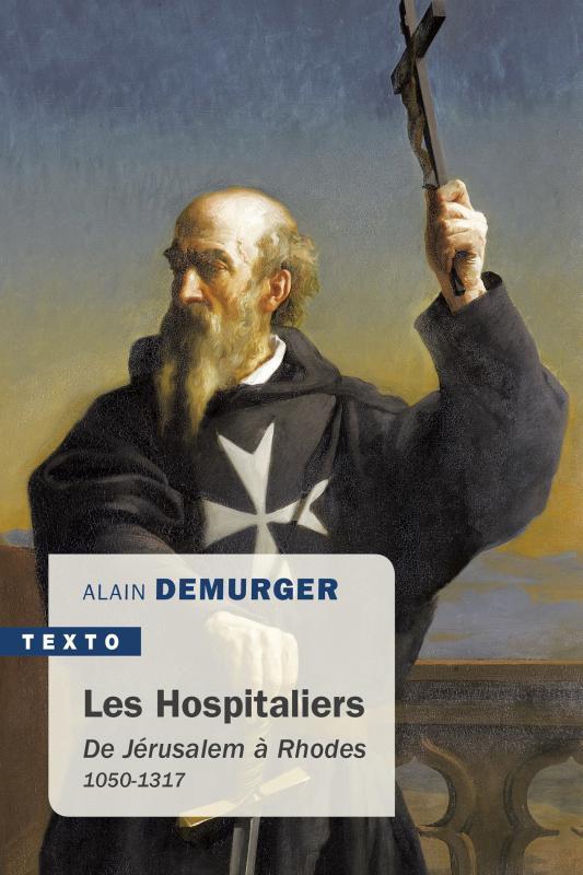 Les hospitaliers ; de Jérusalem à Rhodes 1050-1317