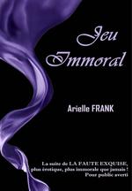 Jeu immoral  - Arielle Frank