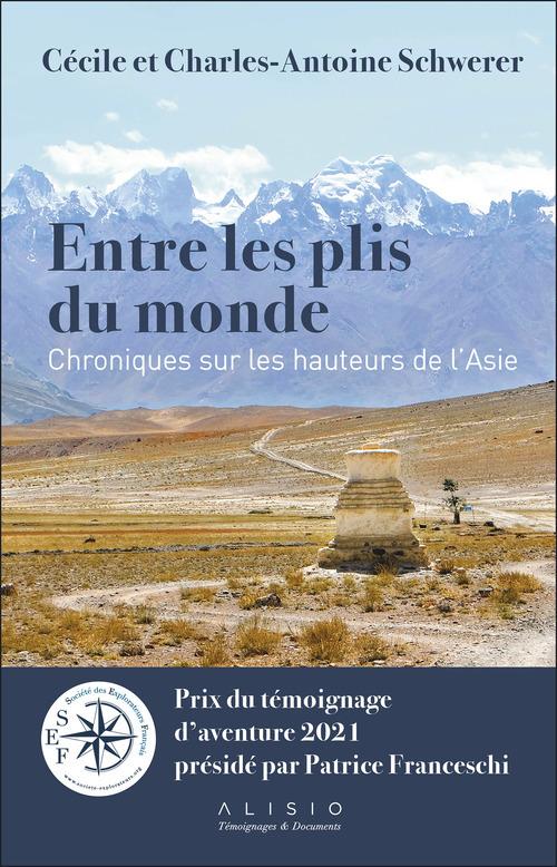 Entre les plis du monde : Chroniques sur les hauteurs de l'Asie - Prix du témoignage d'aventure 2021