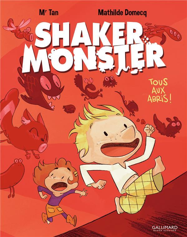 Shaker monster T.1 ; tous aux abris