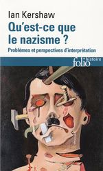 Vente EBooks : Qu'est-ce que le nazisme ? Problèmes et perspectives d'interprétation  - Ian Kershaw