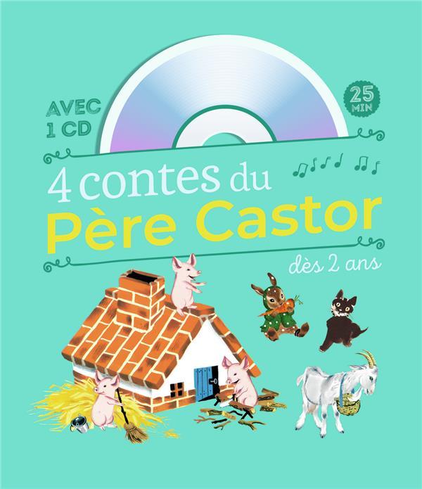 4 CONTES DU PERE CASTOR A ECOUTER DES 2 ANS COLLECTIF