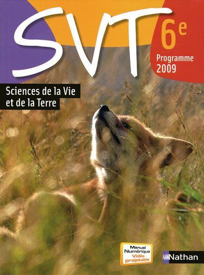 Sciences De La Vie Et De La Terre ; 6eme ; Manuel De L'Eleve (Edition 2009)