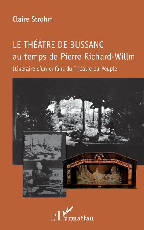 Le théâtre de Bussang au temps de Pierre Richard-Willm ; itinéraire d'un enfant du Théâtre du peuple