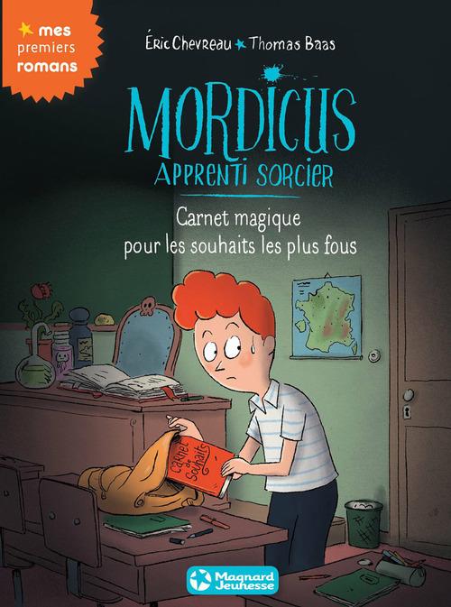 Mordicus, apprenti sorcier T.4 ; carnet magique pour les souhaits les plus fous