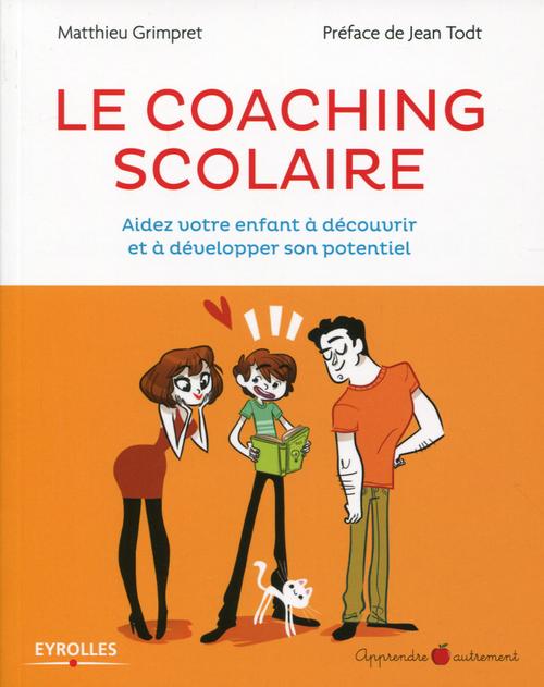 Le coaching scolaire ; aidez votre enfant à découvrir et à développer son potentiel
