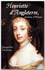 Henriette d'Angleterre, duchesse d'Orléans  - Jacqueline Duchene