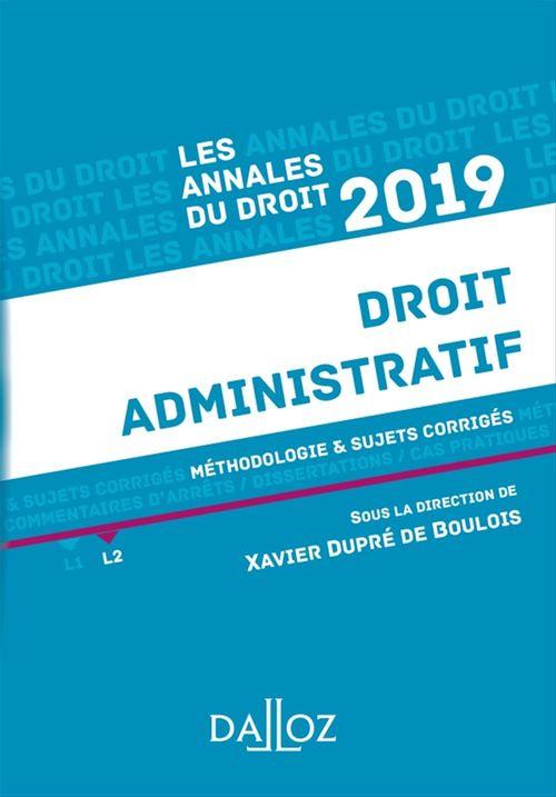 Annales droit administratif ; méthodologie & sujets corrigés (édition 2019)