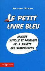 Vente Livre Numérique : Le petit livre bleu - analyse critique et politique de la societé des Schtroumpfs  - Antoine BUENO